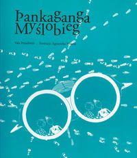 Myślobieg Pankaganga tekst: Porsdottir Vala, ilustracje: Agnieszka Nowak