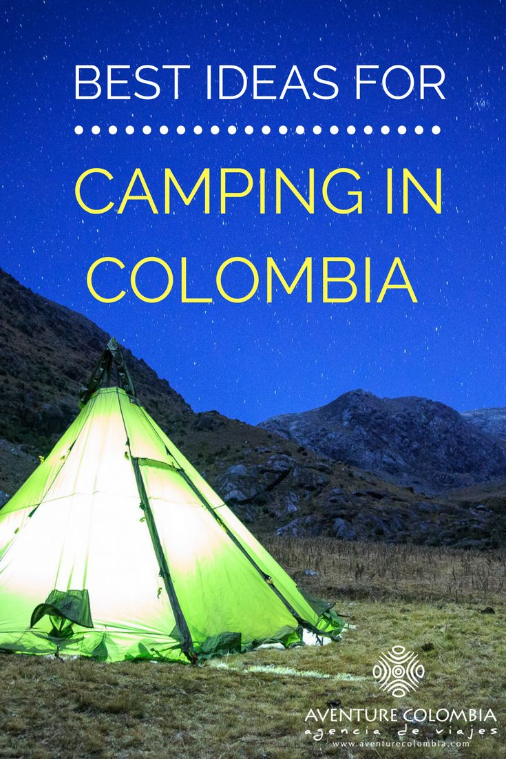 The best ideas for #Camping in #Colombia !