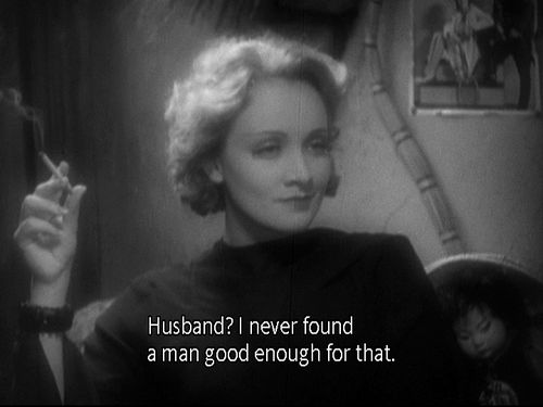 """Husband? I never found a man good enough for that."" Marlene Dietrich in Morocco (1930)"