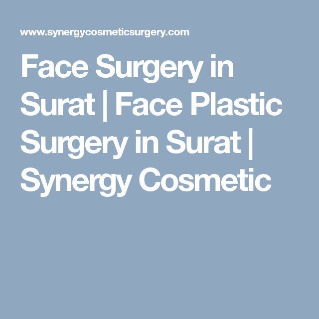 Face Surgery in Surat   Face Plastic Surgery in Surat   Synergy Cosmetic