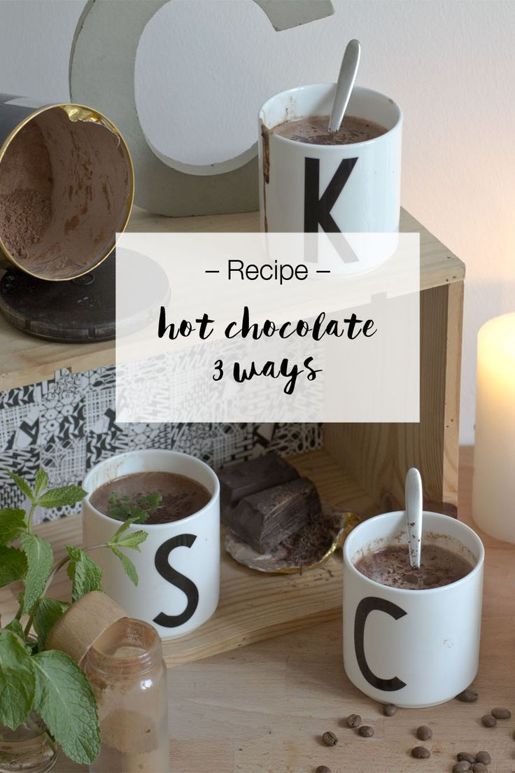 My favorite hot chocolate recipes – 3 ways  LOOK WHAT I MADE ...