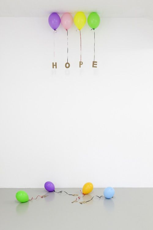 Tim Etchells.: Helium Balloon, Hope Floating, Decor Ideas, Hope Quote, Happy Birthday, Birthday Banners, Cool Ideas, Parties Ideas, Balloon Parties