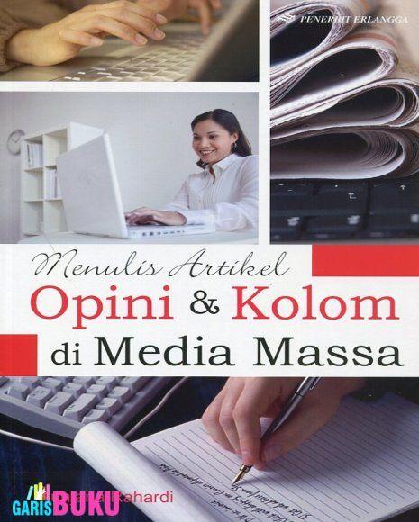 Kiat Sukses Menulis Artikel Opini & Kolom Di Media