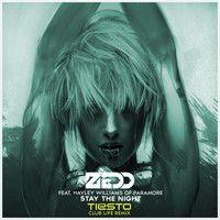 Zedd – Stay The Night (Tiësto's Club Life Remix) by Tiësto on SoundCloud