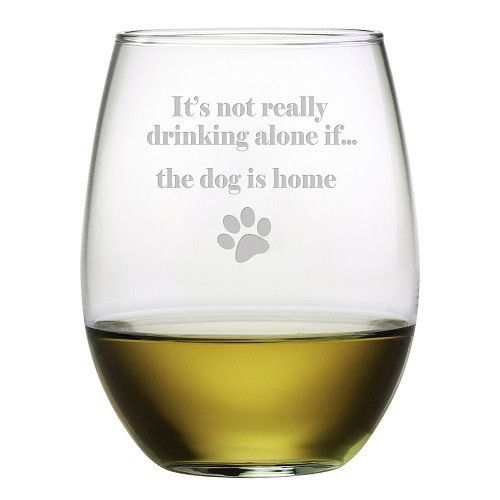 It's not really drinking alone if the dog is home.