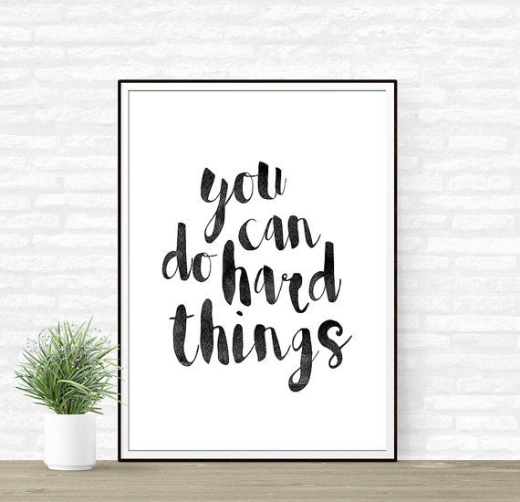 This is a digital (instant download) minimalist print with the quote You can do hard things.  FILES INCLUDED  • 1 JPG 8x10 • 1 JPG 11x14 • 1 JPG 16x20 • 1 JPG International paper size for printing A4 Each file is high-resolution (300 dpi), which will get you very clean prints.  The