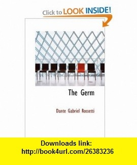 The Germ Thoughts towards Nature in Poetry; Literature and Art (9781434693143) Dante Gabriel Rossetti , ISBN-10: 1434693147  , ISBN-13: 978-1434693143 ,  , tutorials , pdf , ebook , torrent , downloads , rapidshare , filesonic , hotfile , megaupload , fileserve