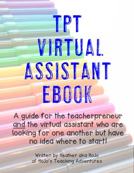 Virtual Assistant Information eBook - If you are a teacherpreneur looking for a virtual assistant OR a VA looking for clients to work with - this is the book for you! Click through to grab your copy today. You'll get ideas on how a VA can help you, tips for the blogger and VA, and much more! After purchase, make sure to gain access to the secret Facebook group to help everyone connect with one another! 20 pages $