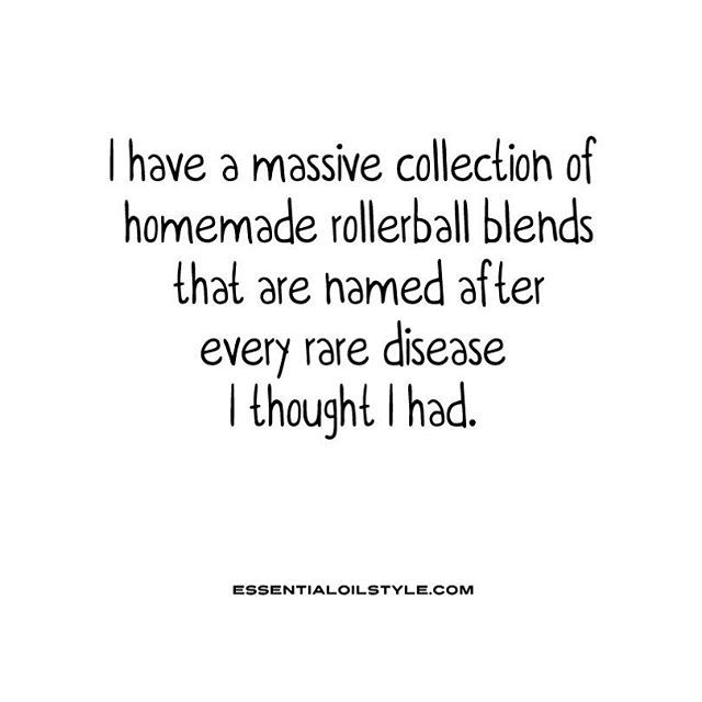 I have a massive collection of homemade rollerball blends that are named after every rare disease that I thought I had.   Essential Oil Memes: essential oil humor, essential oil jokes, essential oil funnies, essential oil quotes 11.5k Followers, 75 Following, 596 Posts - See Instagram photos and videos from ⚜ ESSENTIAL OiL STYLE ⚜ (@essential.oil.style)