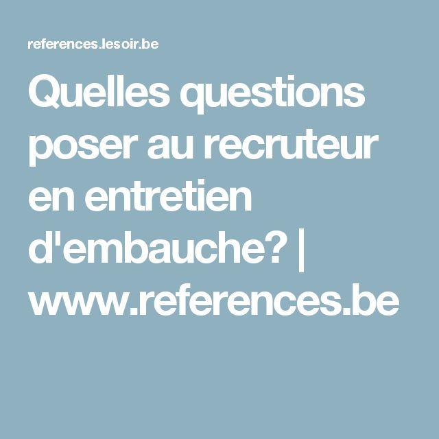 Quelles questions poser au recruteur en entretien d'embauche?   www.references.be