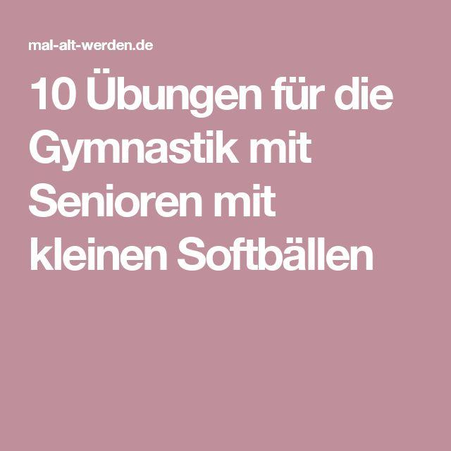 10 Übungen für die Gymnastik mit Senioren mit kleinen Softbällen