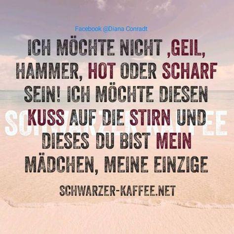 Spruch/Inspiration Lustige Liebe: Ich möchte nicht Geil, Hammer, Hot oder Schar