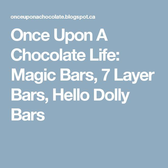 Once Upon A Chocolate Life: Magic Bars, 7 Layer Bars, Hello Dolly Bars