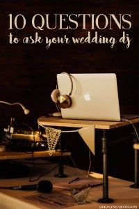 Ten Questions To Ask Your Wedding Or Event Dj