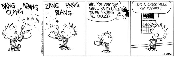 . . . You're driving me crazy! . . . ~ Calvin and Hobbes by Bill Watterson