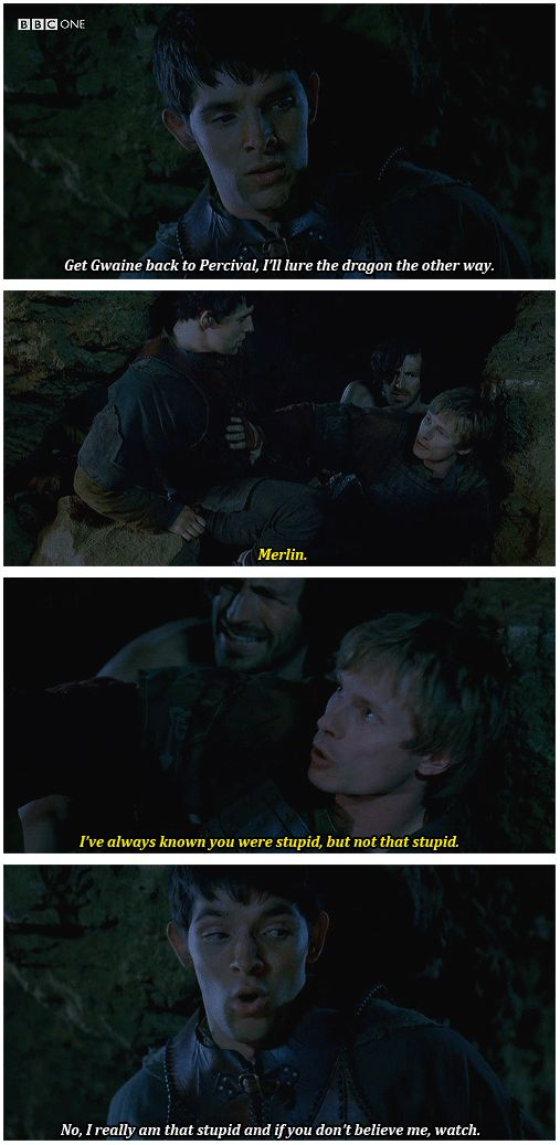 "And then Arthur: ""MERLIN!!!!!.........I have to go after him!!"" // My goal in life is to be as sarcastic and sassy as Merlin with the facial expressions of Arthur."