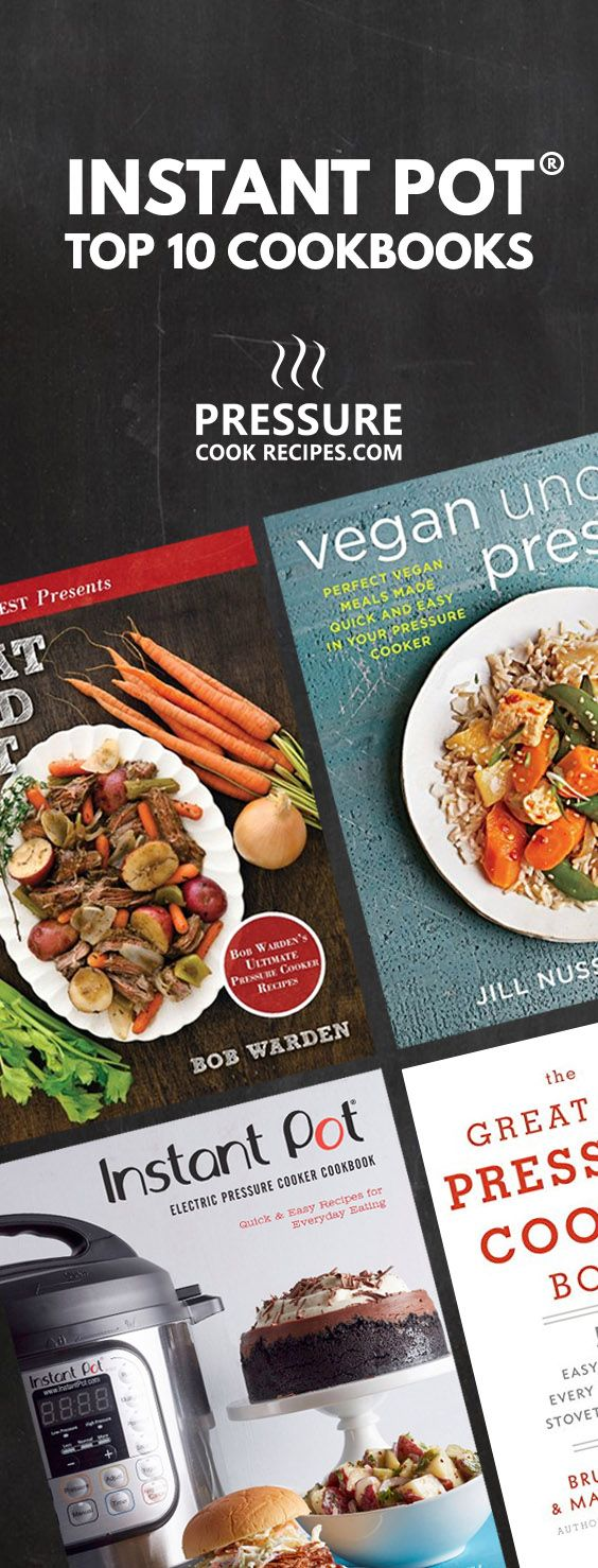 Instant Pot Cookbooks: Most reputable, highly-rated & popular Pressure Cooker Cookbooks among Instant Pot users. via @pressurecookrec