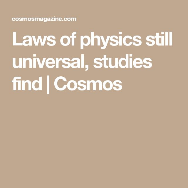 Laws of physics still universal, studies find | Cosmos