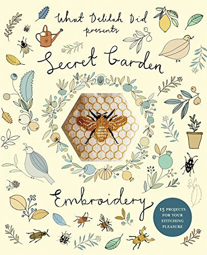 Secret Garden Embroidery: 15 Projects for Your Stitching Pleasure (What Delilah Did) by Sophie Simpson http://www.amazon.co.uk/dp/1910231185/ref=cm_sw_r_pi_dp_UTBEvb0P922XG
