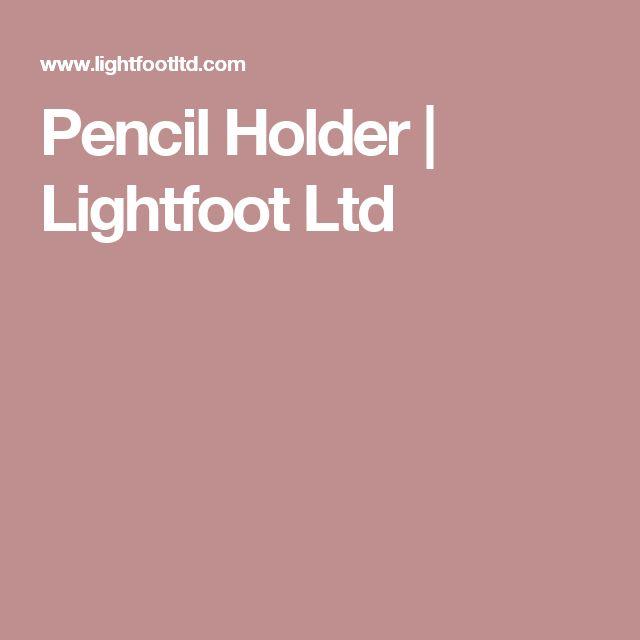 Pencil Holder   Lightfoot Ltd