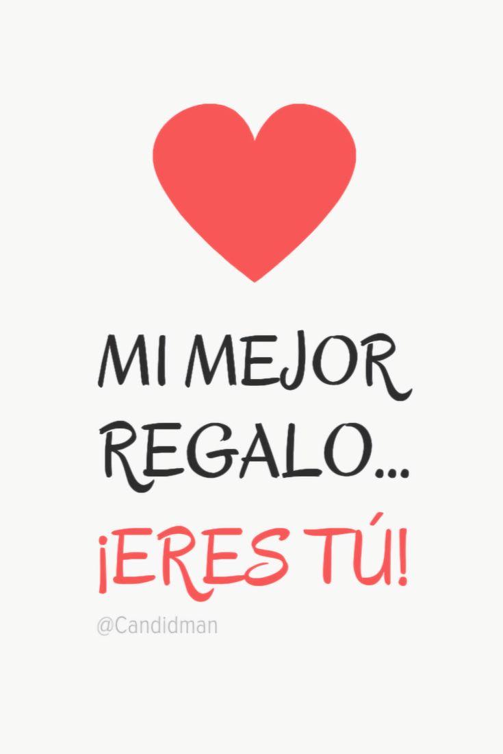 """""""Mi mejor #Regalo""""... ¡Eres tú! @candidman #Frases #Navidad #Amor #Candidman"""