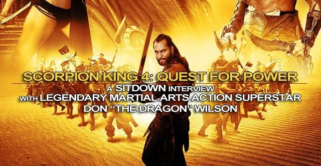 EXCLUSIVE: #ScorpionKing4 Cast Interviews: #DonTheDragonWilson @ddragonw | http://www.comicbookmovie.com/fansites/Havencomics/news/?a=112251#.VInBfZqsQSo.twitter @ComicBook_Movie
