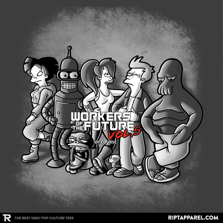 Workers of the future T-Shirt - Futurama T-Shirt is $11 today at Ript!