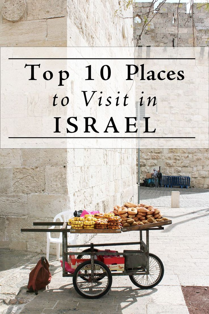 Top Ten places to visit in Israel
