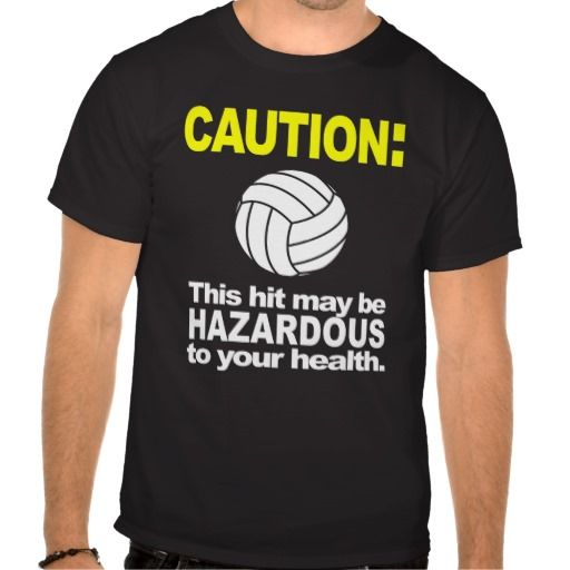 Volleyball Shirt: Caution #sport #tshirt