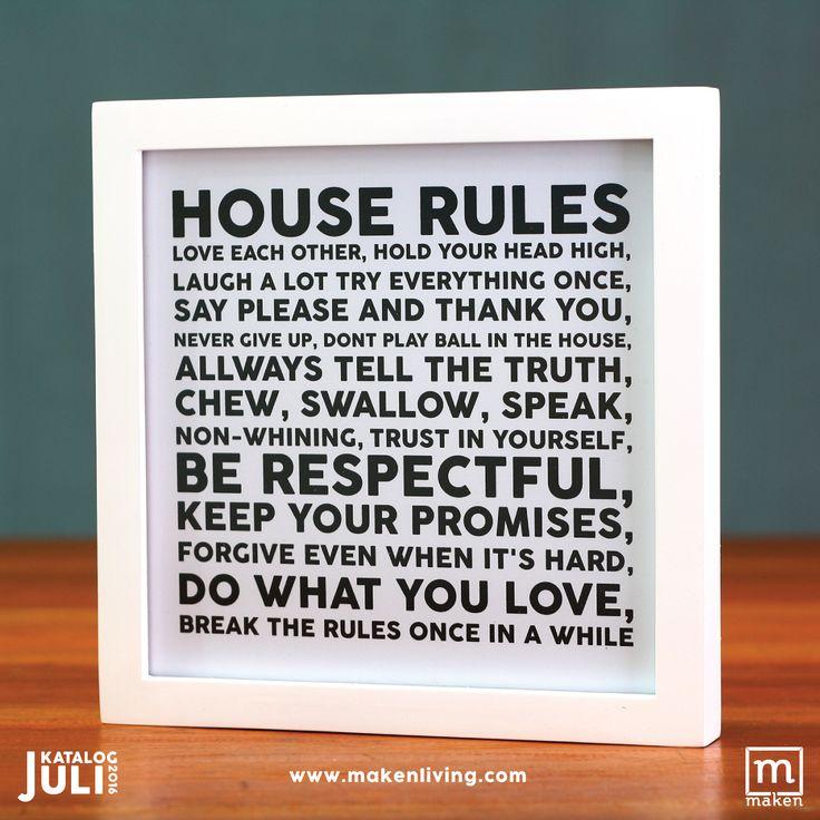 House Rules  (JUL16-01) Masing-masing rumah pasti memiliki aturan sendiri bukan? Namun aturan dalam hiasan dinding ini kami rasa wajib dimiliki oleh semua penghuni rumah. Hiasan dinding ini pasti akan mempermanis ruang keluargamu.