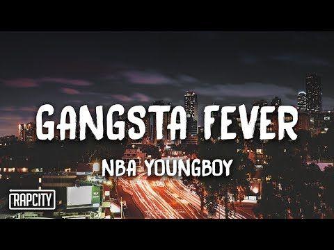 NBA Youngboy - Gangsta Fever (Lyrics) - YouTube   Soooo me