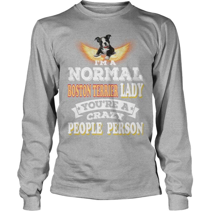 NORMAL #BOSTON TERRIER Lady Crazy People, Order HERE ==> https://www.sunfrog.com/Pets/128496226-808947185.html?89703, Please tag & share with your friends who would love it, #jeepsafari #renegadelife #christmasgifts  red #boston terrier, boston terrier brindle, boston terrier mix  #quote #sayings #quotes #saying #redhead #entertainment #ginger #food #drink #gardening #geek #hair #beauty #health #fitness #history