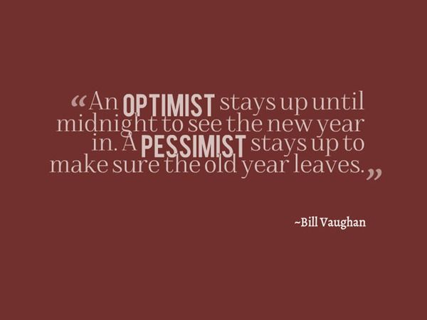 New Year's  Quotes - optimist pessimist quote