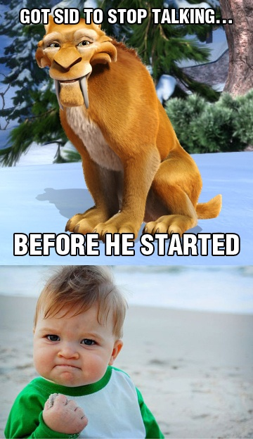 """""""Got Sid to stop talking...before he started."""" #IceAge #meme"""