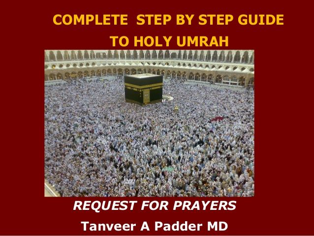 Step by Step Guide to Holy  Umrah/Umra by Tanveer Padder via slideshare