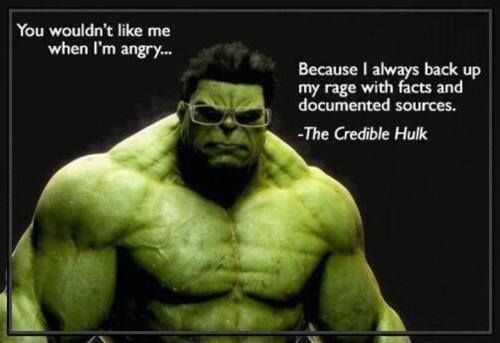 Credible Hulk: can't argue with 1200 lbs of rigorous fact-checking.