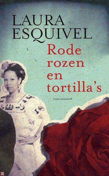 Laura Esquivel  Rode rozen en tortilla's, zeker 7 keer gelezen. Geniet van bereidings- en conserveringstechnieken, tussen passie door.