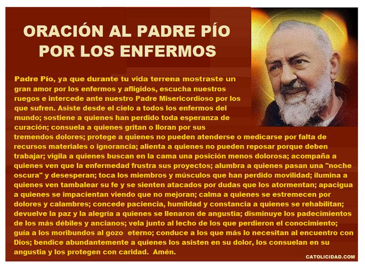 Catolicidad: ORACIÓN AL PADRE PÍO PIDIENDO SU INTERCESIÓN POR LOS ENFERMOS