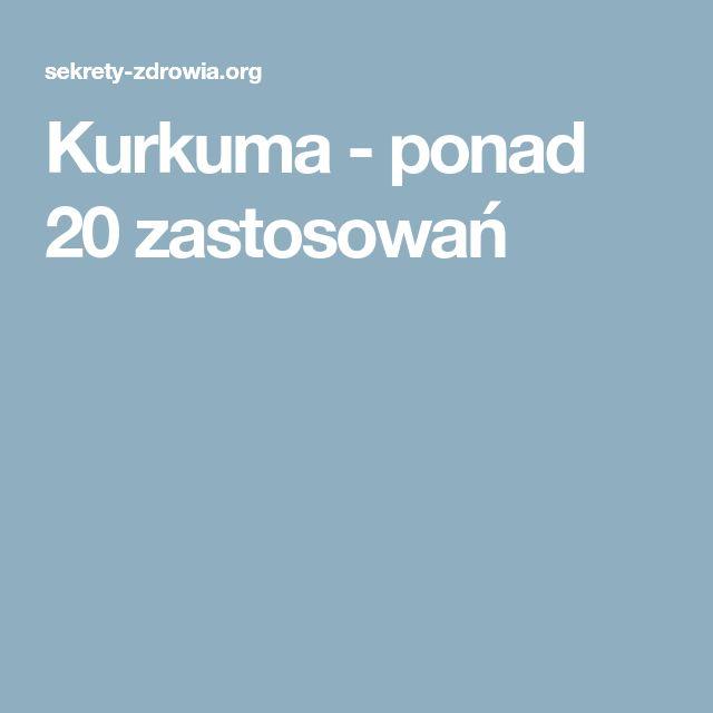 Kurkuma - ponad 20 zastosowań
