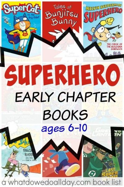 Superhero chapter books for beginning readers ages 6 to 10.