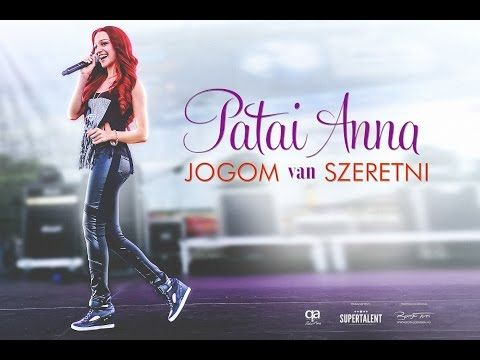 Patai Anna - Jogom van szeretni - 2015 official music video - YouTube
