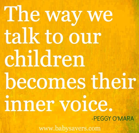 "What a poignant thought! The Bible says, ""Death and life are in the power of the tongue."" Beware of the words you speak to you children. They are powerful tools!"