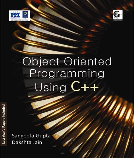 Contents: 1. Introduction to Object Oriented Programming 2. Basic of C++ Environment 3. Functions 4. Arrays, Pointers and Strings 5. OOP Concepts using C++ 6. Inheritence and Polymorphism 7. Templates and Standard C++ Library 8. File Handling 9. Data Structure with C++ 10. Stacks and Queues