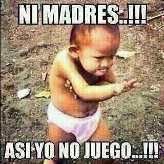 Ni madres!!