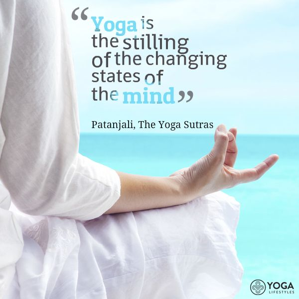 Yoga is the stilling of changing states of mind
