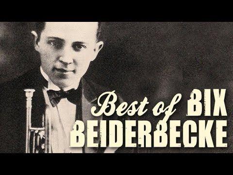 Bix Beiderbecke - The Best Of Bix Beiderbecke, over 90 minutes of Swing & legendary Jazz recordings - YouTube
