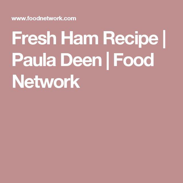 Fresh Ham Recipe | Paula Deen | Food Network