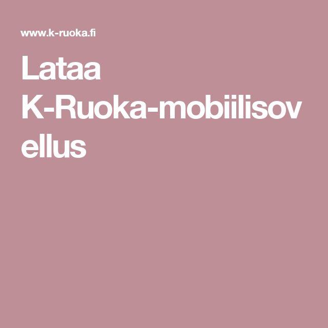 Lataa K-Ruoka-mobiilisovellus