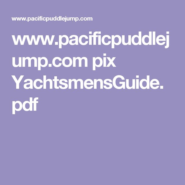 www.pacificpuddlejump.com pix YachtsmensGuide.pdf
