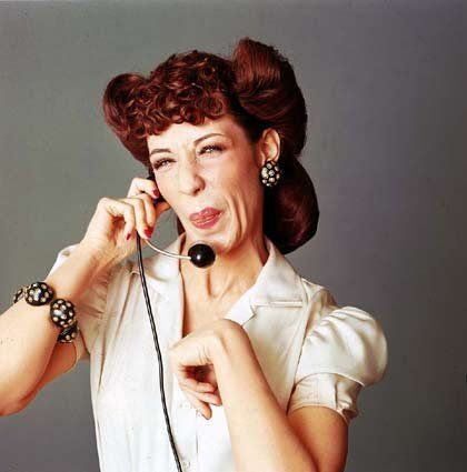 Lily Tomlin - silly  one ringy~dingy~~~
